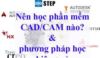 Nên học phần mềm CAD/CAM nào và phương pháp học hiệu quả