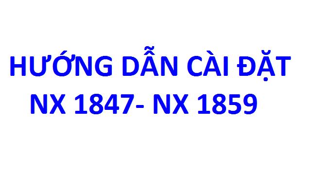 Hướng dẫn cài đặt NX 1847 - NX 1859 - Đào tạo CAD/CAM